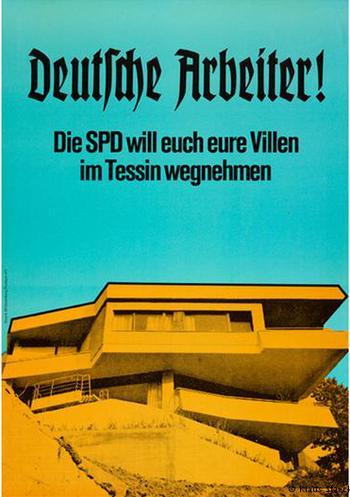 Plakat mit einer Villa auf einem Felsen, darüber der Text: Deutsche Arbeiter! Die SPD will euch eure Villen im Tessin wegnehmen.