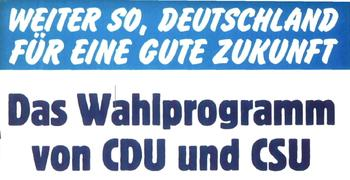 """Überschrift zum CDU/CSU-Wahlprogramm 1978: """"Weiter so, Deutschland, für eine gute Zukunft."""