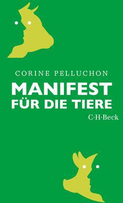 """Buchumschlag, grün, nur mit Text: Corine Pelluchon """"Manifest für die Tiere"""""""