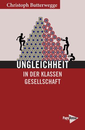 """Buchumschlag von Christoph Butterwegges Buch """"Ungleichheit in der Klassengesellschaft""""."""