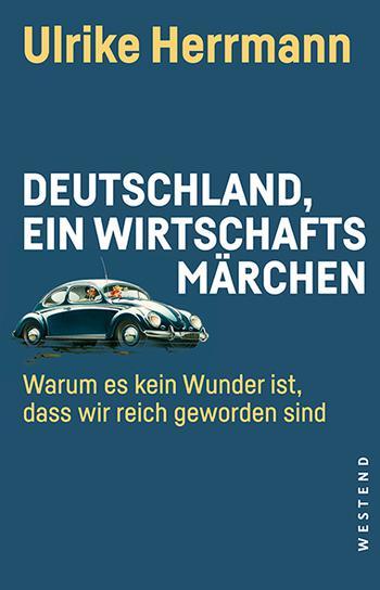 """Buchumschlag von """"Deutschland, ein Wirtschaftsmärchen"""" von Ulrike Herrmann"""
