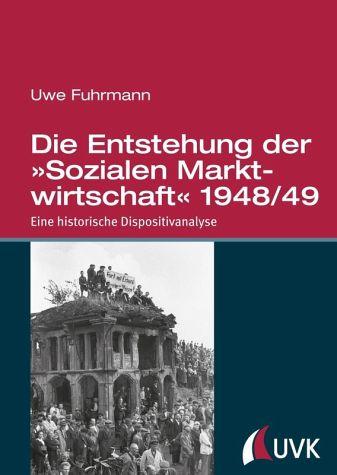 """Buchumschlag von Uwe Fuhrmanns Buch """"Die Entstehung der ,Sozialen Marktwirtschaft'"""" 1948/49."""