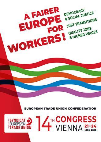 Plakat zum 14. Kongress des Europäischen Gewerkschaftsbundes mit dem Motto: A Fairer Europe for Workers!