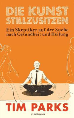 """Buchumschlagbild von """"Die Kunst stillzusitzen"""" mit einer Zeichnung eines meditierenden Mannens mit Schlips."""