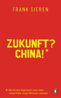 """Buchumschlag von """"Zukunft? China!"""" von Frank Sieren"""